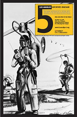 Even the event posters are archives. This one is based upon an illustration of a one-person rocket helicopter, 1951. From the Los Angeles Examiner Negative Collection.